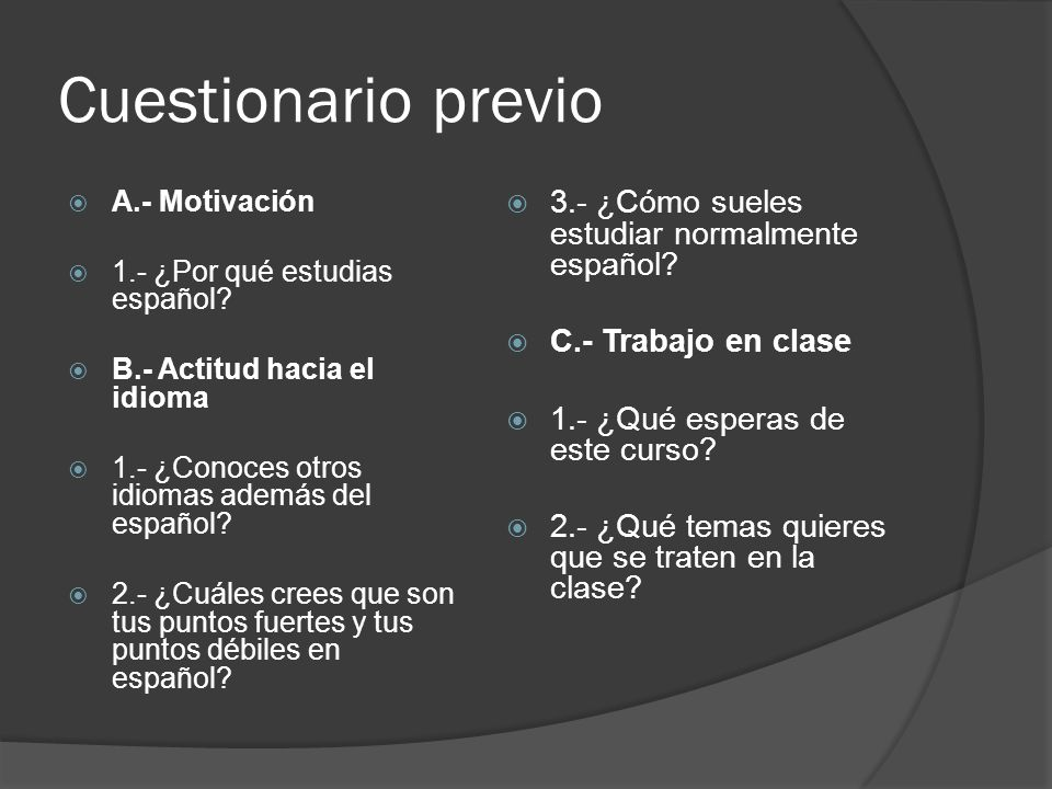 Cuestionario previo 3.- ¿Cómo sueles estudiar normalmente español
