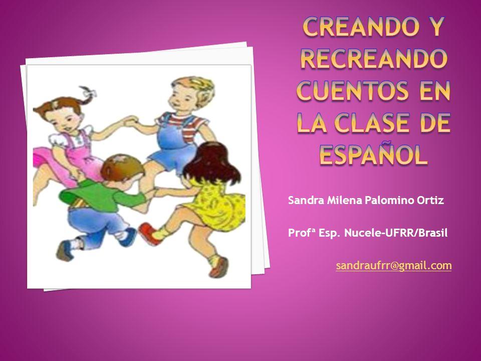 CREANDO Y RECREANDO CUENTOS EN LA CLASE DE ESPAÑOL