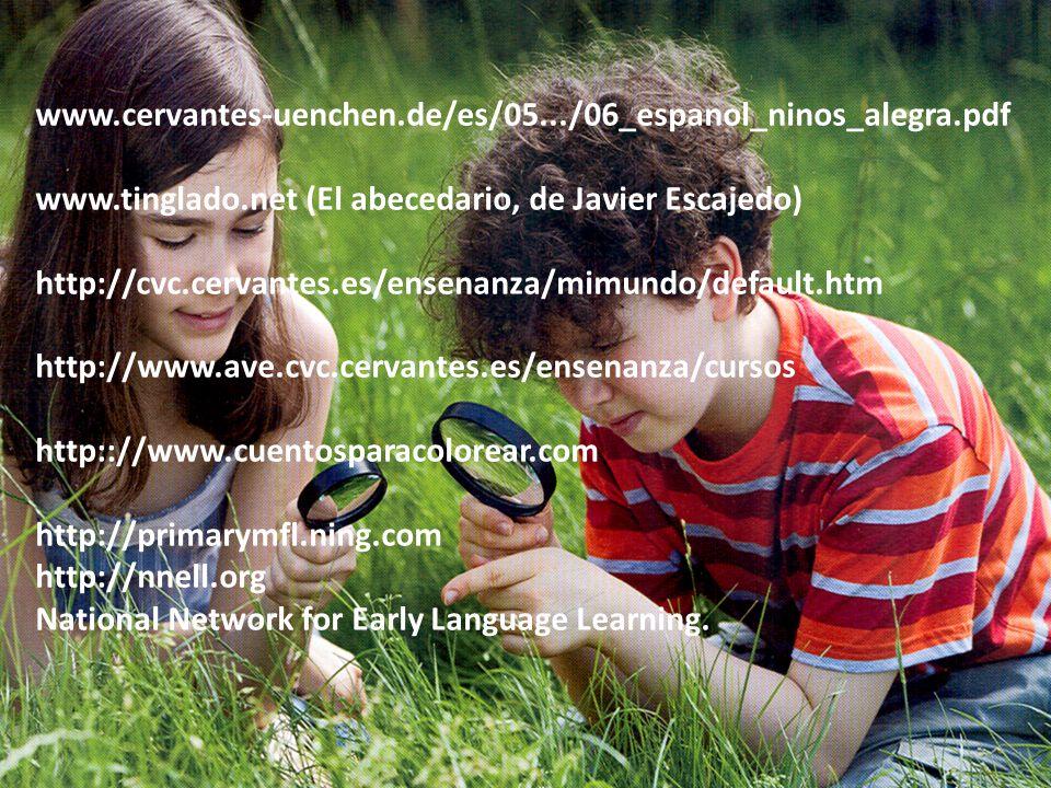 www.cervantes-uenchen.de/es/05.../06_espanol_ninos_alegra.pdf www.tinglado.net (El abecedario, de Javier Escajedo)