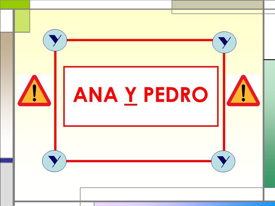 Y Y ANA Y PEDRO Y Y