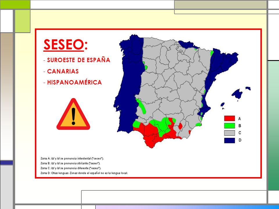 SESEO: SUROESTE DE ESPAÑA CANARIAS HISPANOAMÉRICA