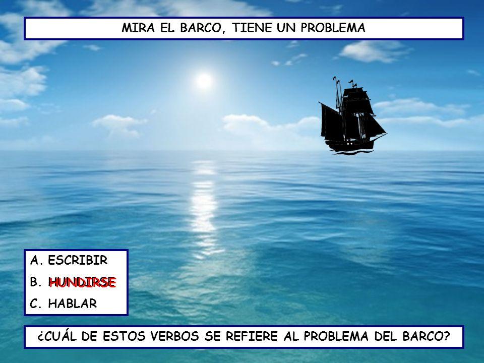 MIRA EL BARCO, TIENE UN PROBLEMA
