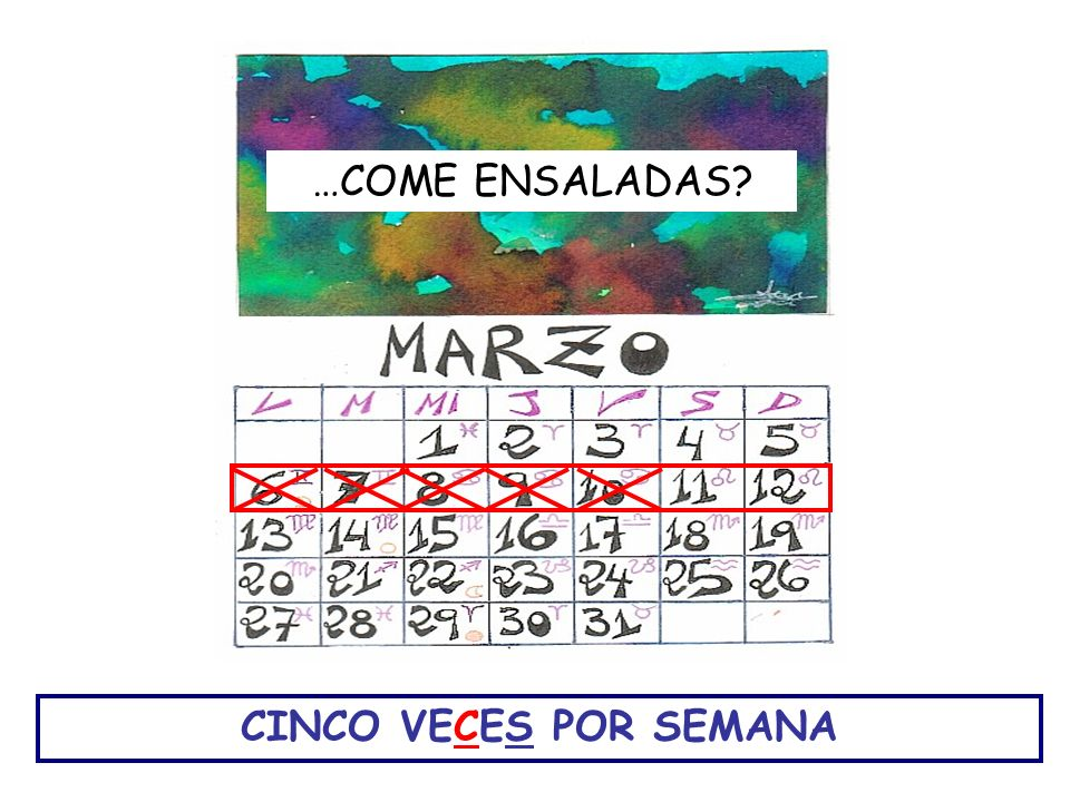 …COME ENSALADAS CINCO VECES POR SEMANA