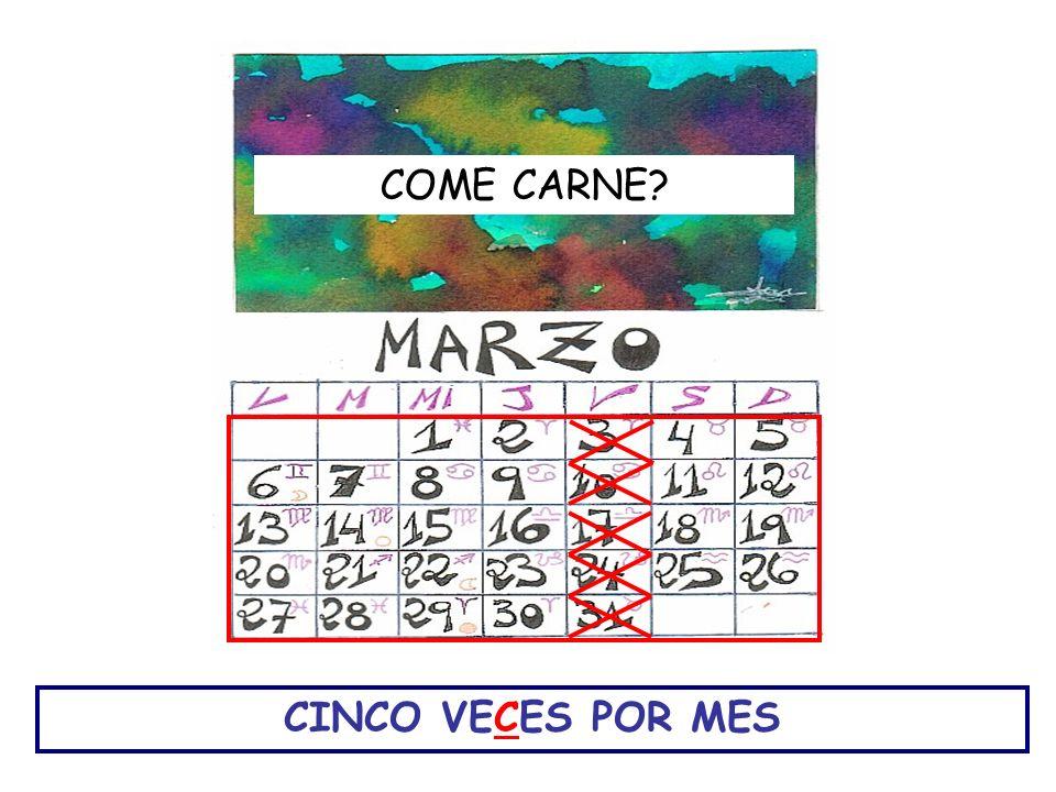 COME CARNE CINCO VECES POR MES