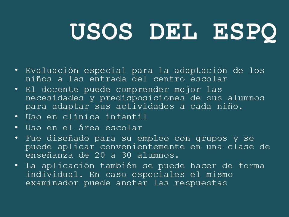 USOS DEL ESPQ Evaluación especial para la adaptación de los niños a las entrada del centro escolar.
