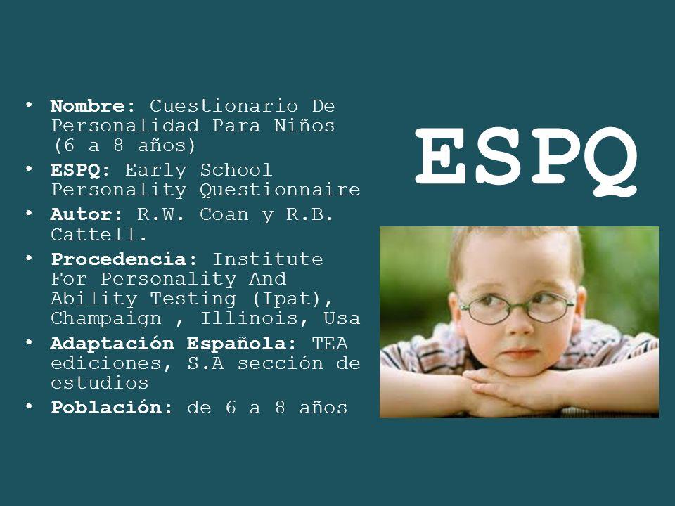 ESPQ Nombre: Cuestionario De Personalidad Para Niños (6 a 8 años)