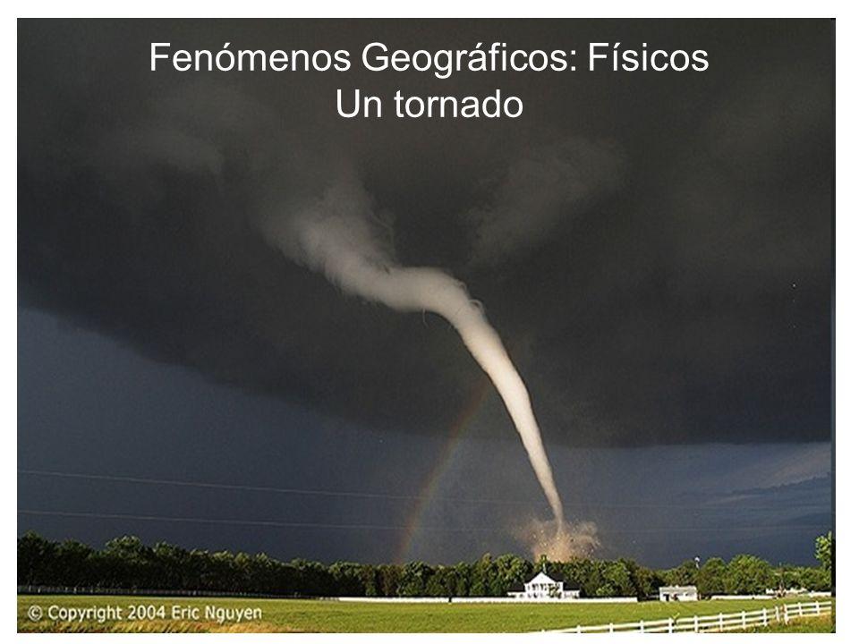 Fenómenos Geográficos: Físicos Un tornado