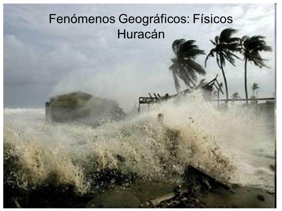Fenómenos Geográficos: Físicos Huracán