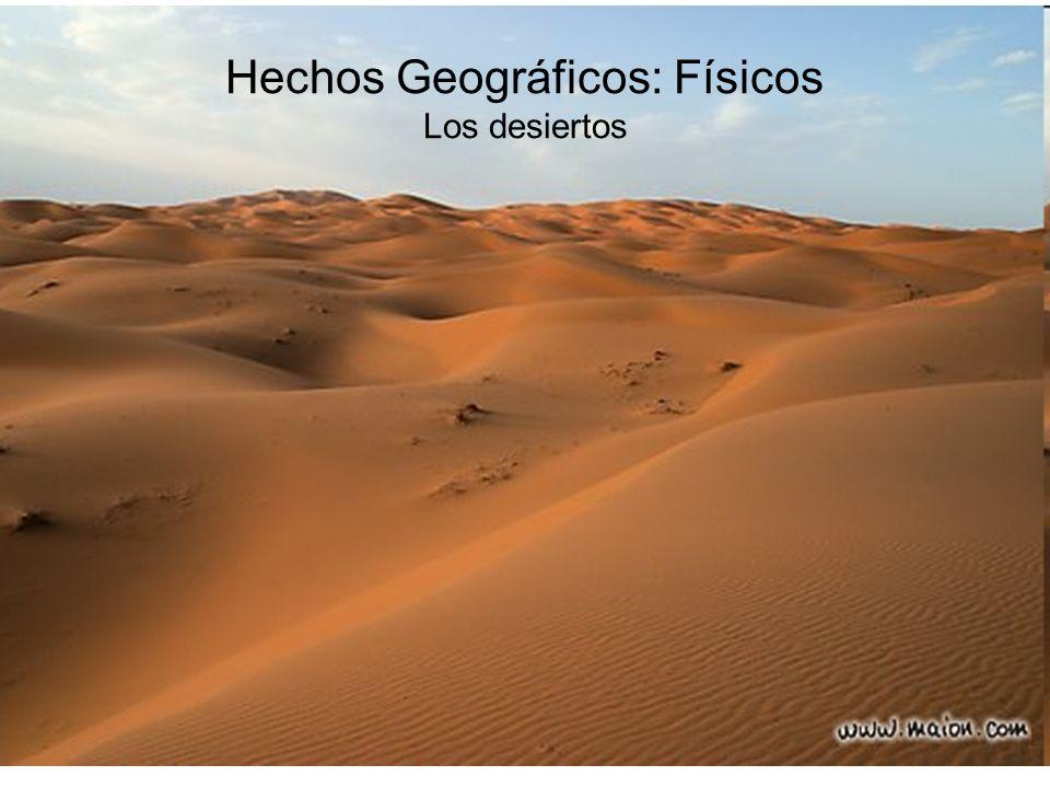 Hechos Geográficos: Físicos Los desiertos