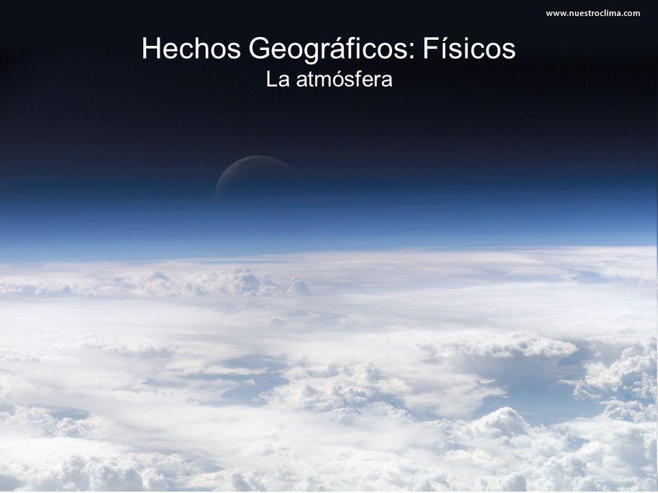 Hechos Geográficos: Físicos La atmósfera