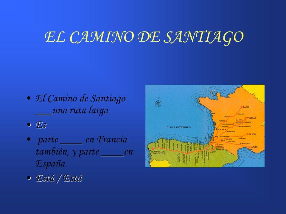 EL CAMINO DE SANTIAGO El Camino de Santiago ___una ruta larga Es