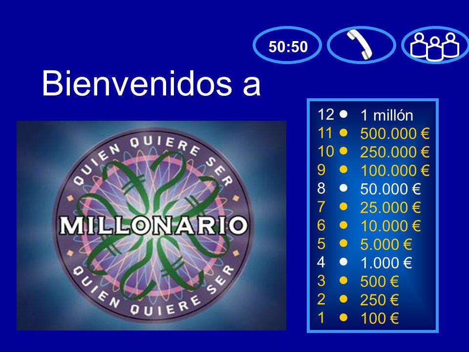 Bienvenidos a 50:50 12 1 millón 11 500.000 € 10 250.000 € 9 100.000 €