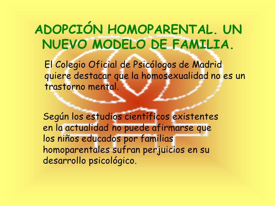 ADOPCIÓN HOMOPARENTAL. UN NUEVO MODELO DE FAMILIA.