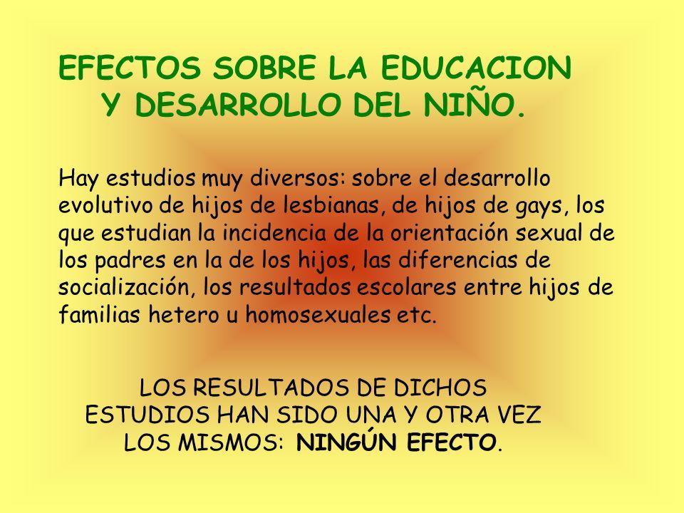 EFECTOS SOBRE LA EDUCACION Y DESARROLLO DEL NIÑO.