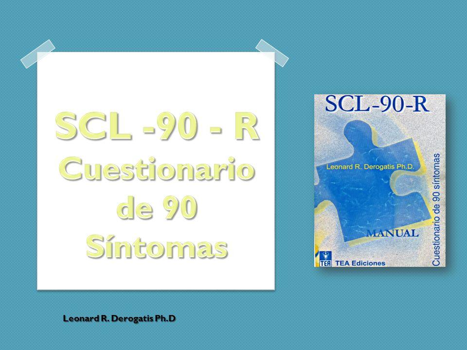 SCL -90 - R Cuestionario de 90 Síntomas
