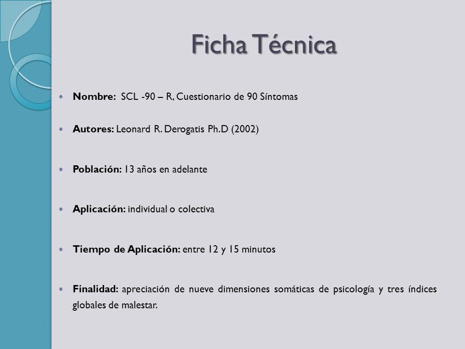 Ficha Técnica Nombre: SCL -90 – R, Cuestionario de 90 Síntomas