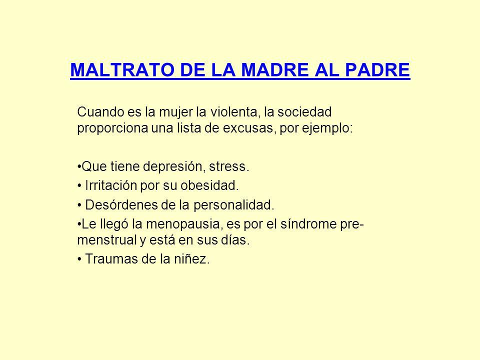 MALTRATO DE LA MADRE AL PADRE