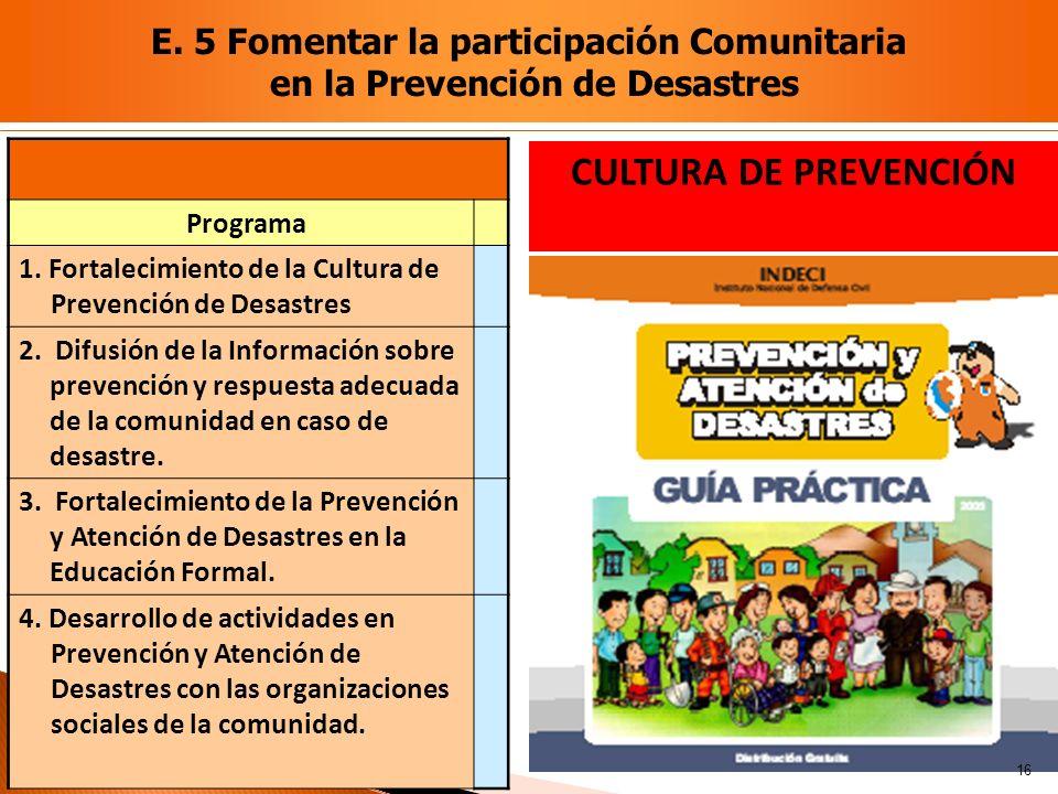 CULTURA DE PREVENCIÓN E. 5 Fomentar la participación Comunitaria
