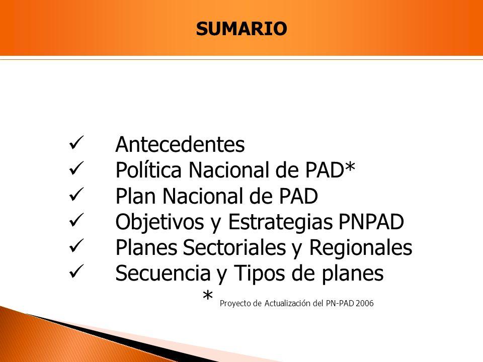 Política Nacional de PAD* Plan Nacional de PAD
