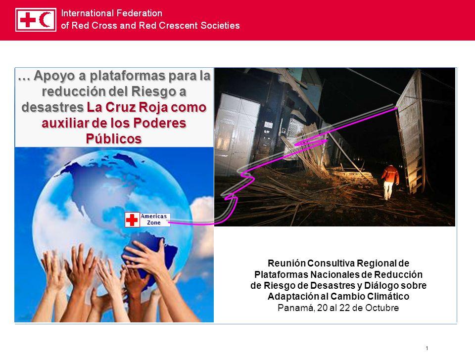 … Apoyo a plataformas para la reducción del Riesgo a desastres La Cruz Roja como auxiliar de los Poderes Públicos