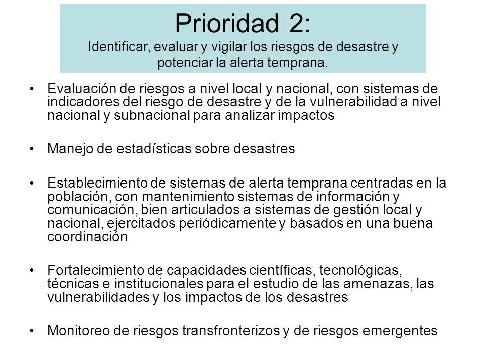 Prioridad 2: Identificar, evaluar y vigilar los riesgos de desastre y potenciar la alerta temprana.