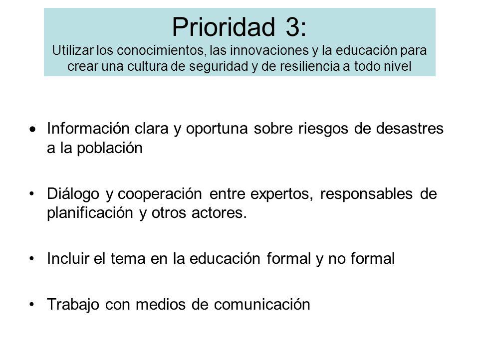 Prioridad 3: Utilizar los conocimientos, las innovaciones y la educación para crear una cultura de seguridad y de resiliencia a todo nivel