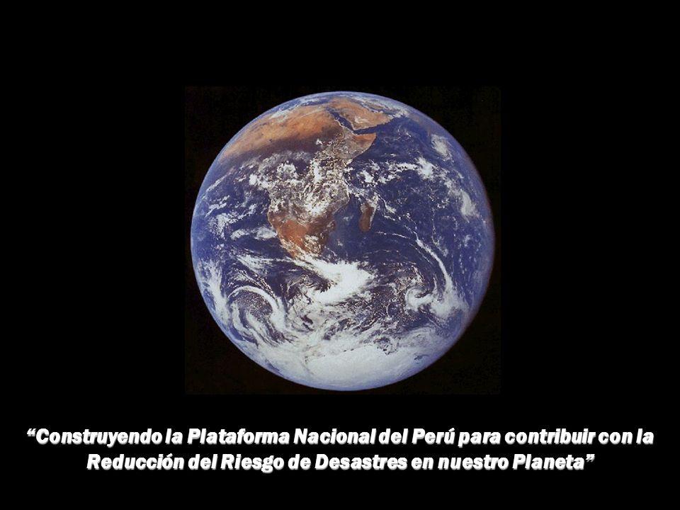 Construyendo la Plataforma Nacional del Perú para contribuir con la Reducción del Riesgo de Desastres en nuestro Planeta