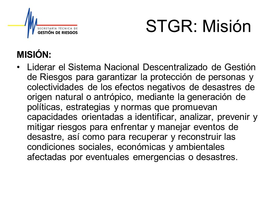 STGR: MisiónMISIÓN: