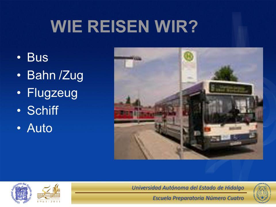 WIE REISEN WIR Bus Bahn /Zug Flugzeug Schiff Auto