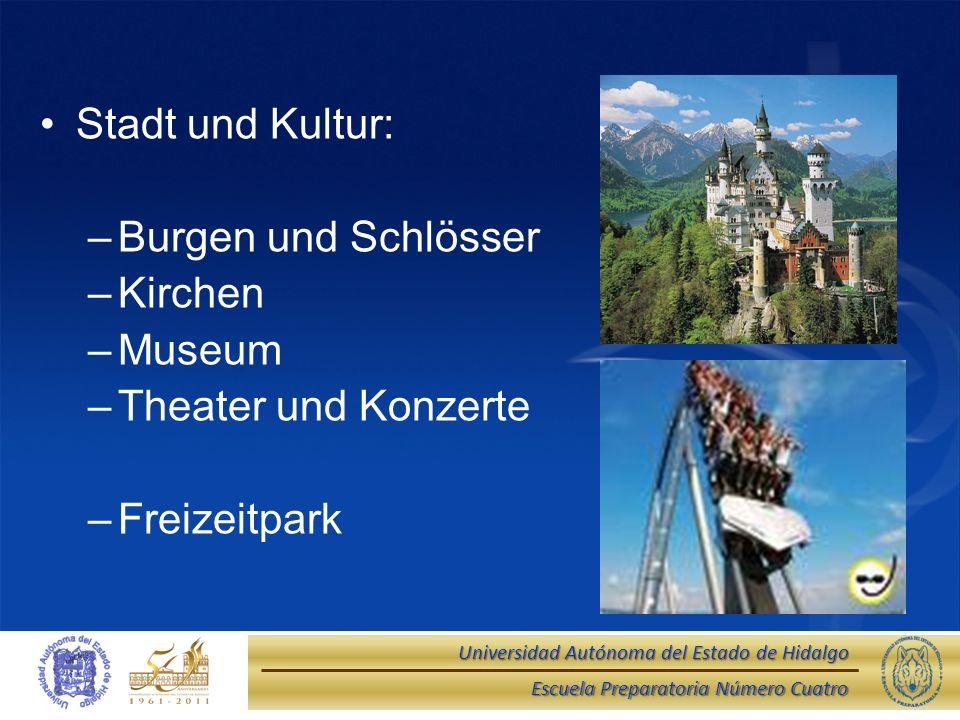 Stadt und Kultur: Burgen und Schlösser Kirchen Museum Theater und Konzerte Freizeitpark