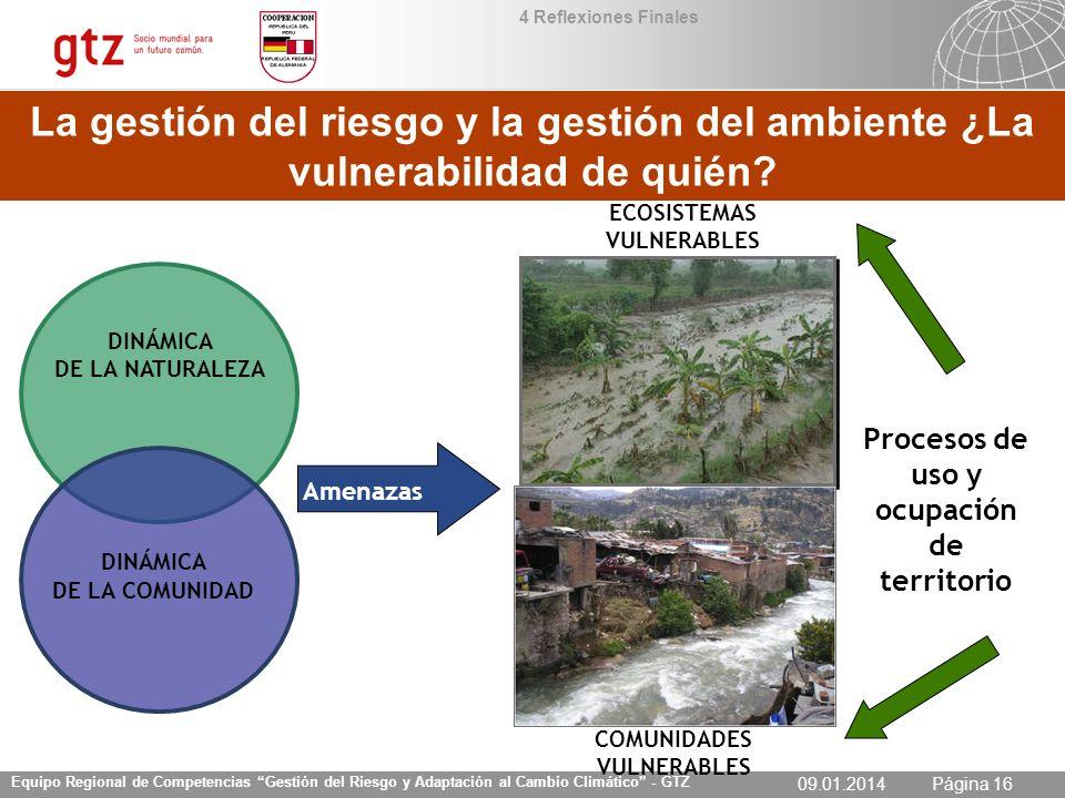 4 Reflexiones Finales La gestión del riesgo y la gestión del ambiente ¿La vulnerabilidad de quién ECOSISTEMAS VULNERABLES.