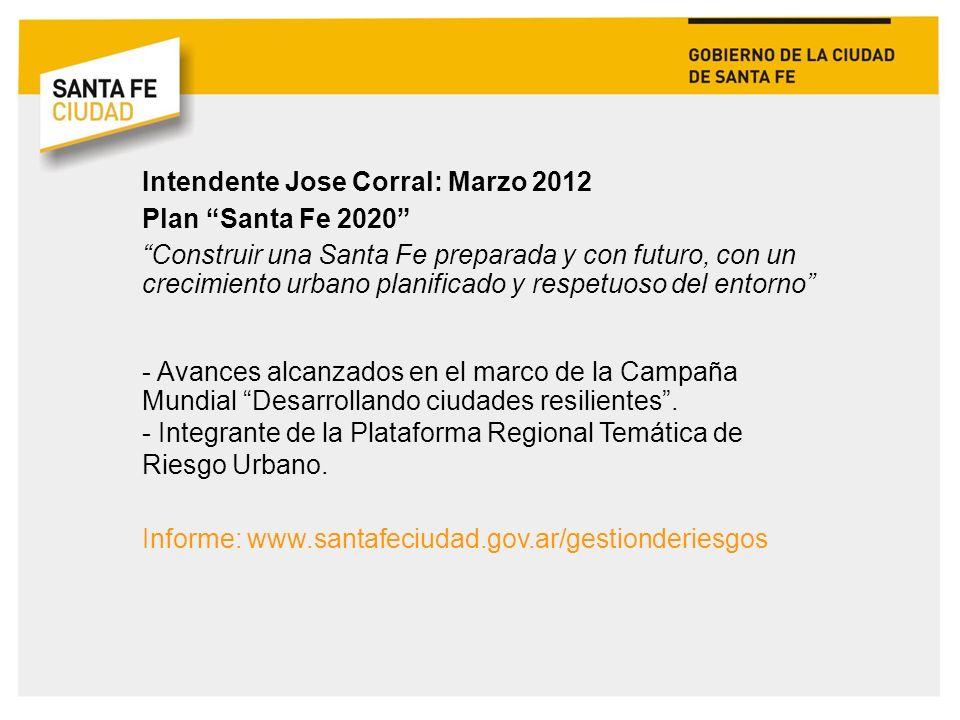 Intendente Jose Corral: Marzo 2012 Plan Santa Fe 2020