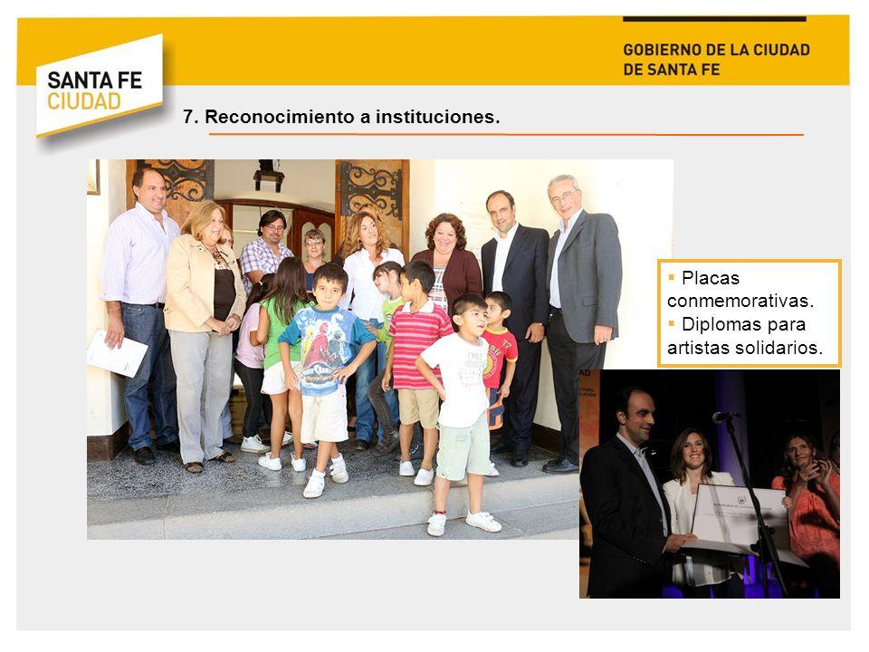 7. Reconocimiento a instituciones.