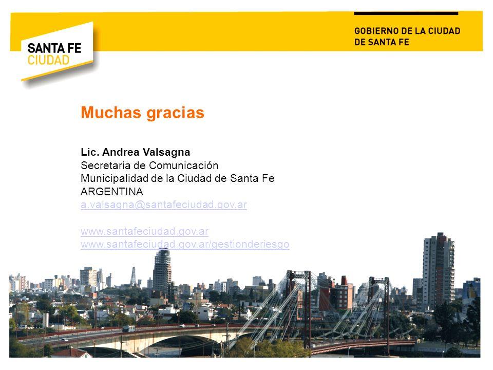 Muchas gracias Lic. Andrea Valsagna Secretaria de Comunicación