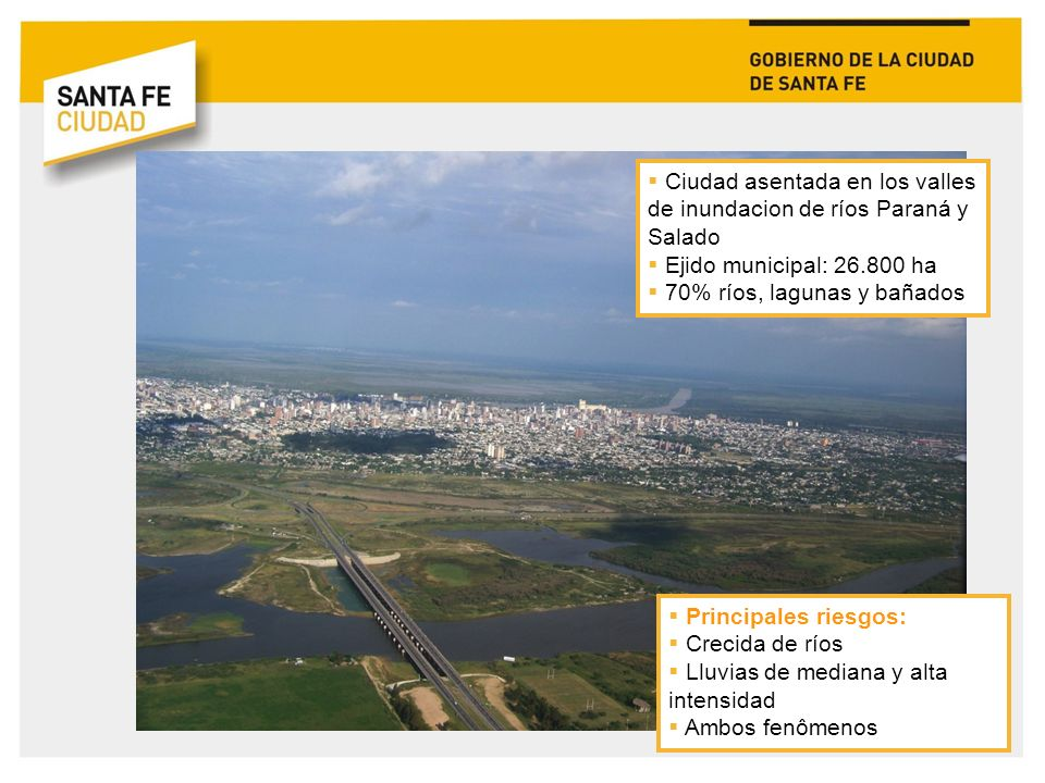 Ciudad asentada en los valles de inundacion de ríos Paraná y Salado