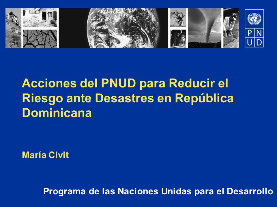 Acciones del PNUD para Reducir el Riesgo ante Desastres en República Dominicana