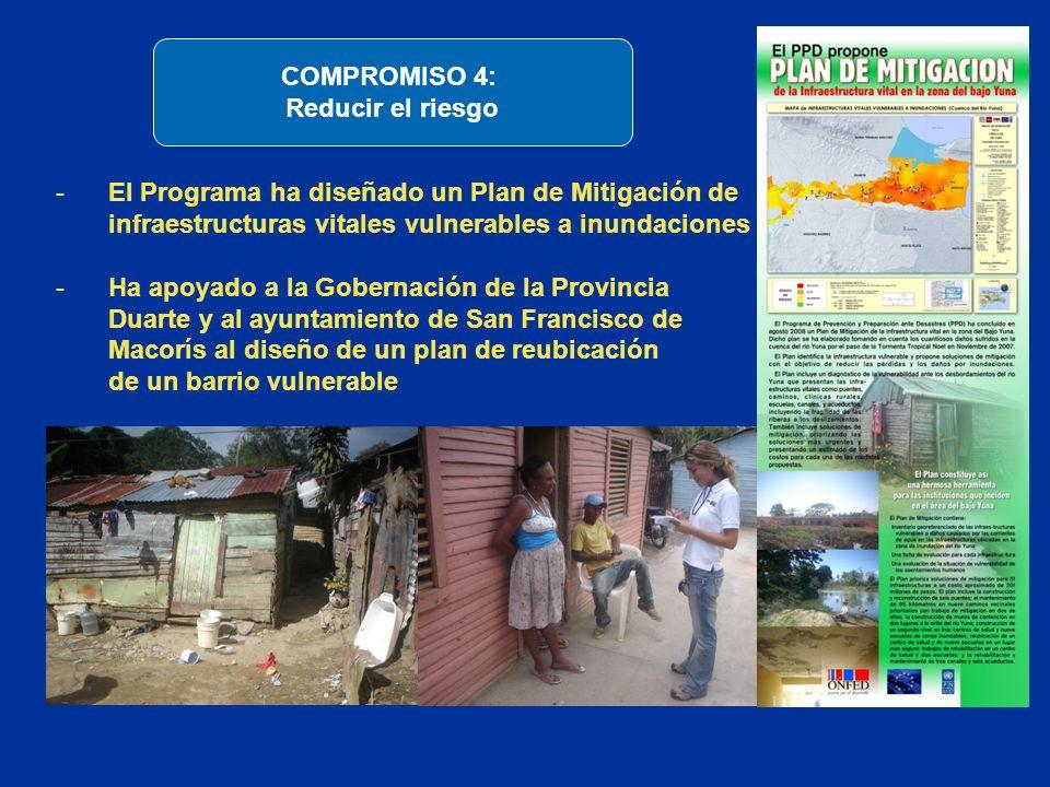 COMPROMISO 4: Reducir el riesgo. El Programa ha diseñado un Plan de Mitigación de. infraestructuras vitales vulnerables a inundaciones.