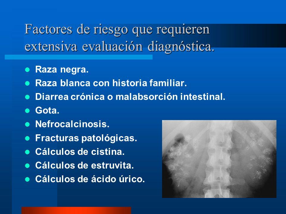 Factores de riesgo que requieren extensiva evaluación diagnóstica.