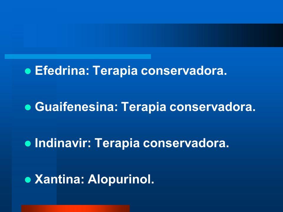 Efedrina: Terapia conservadora.