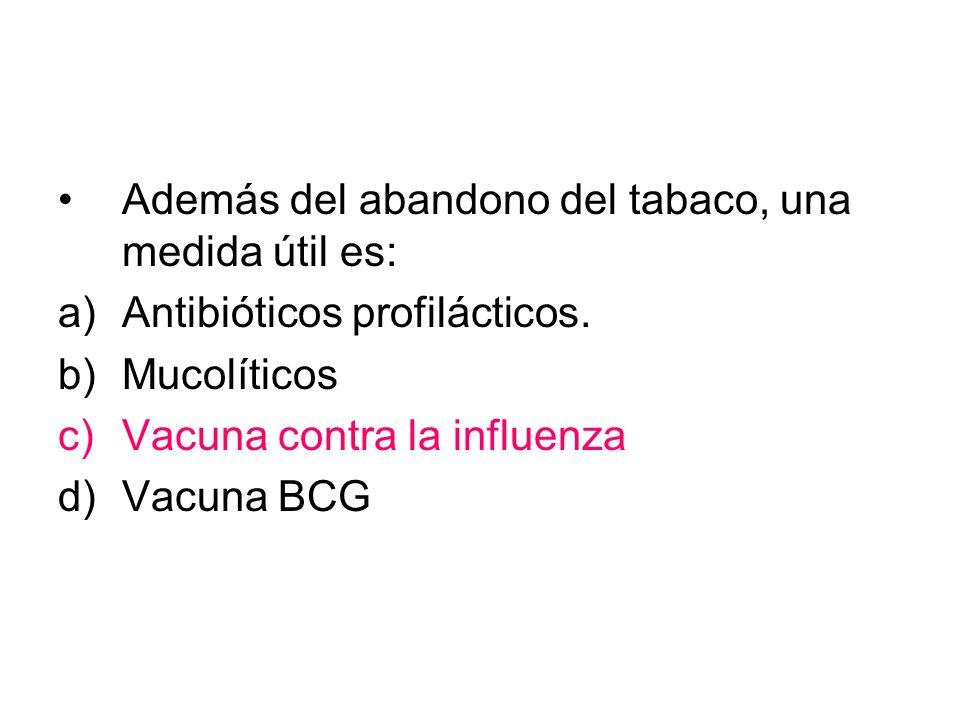 Además del abandono del tabaco, una medida útil es: