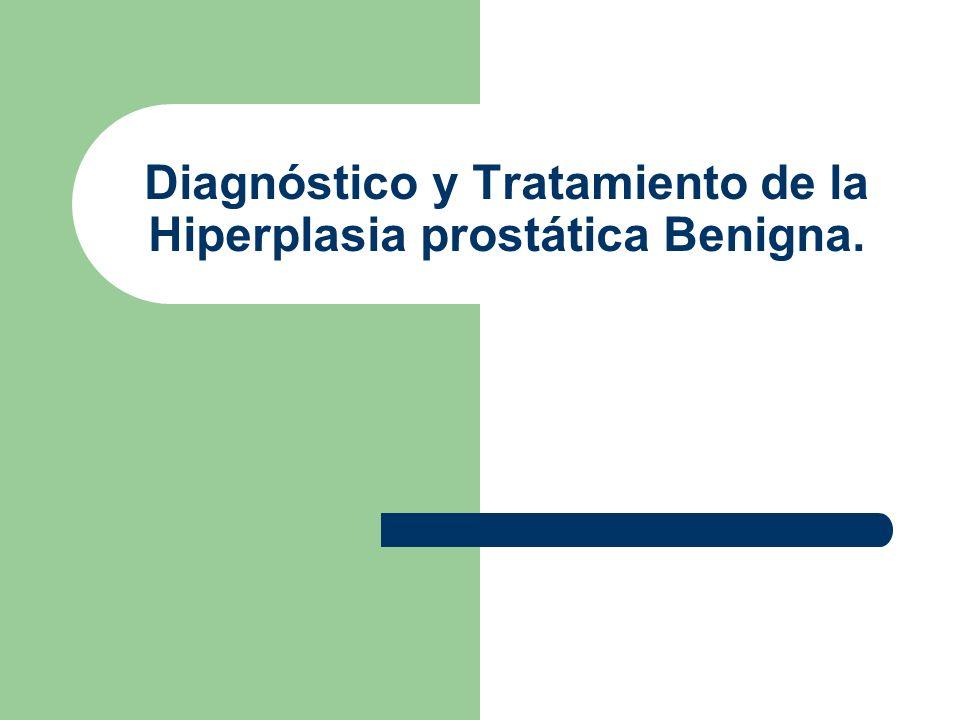 Diagnóstico y Tratamiento de la Hiperplasia prostática Benigna.