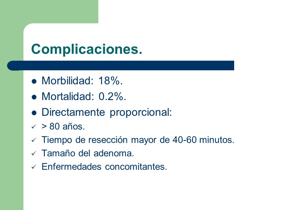 Complicaciones. Morbilidad: 18%. Mortalidad: 0.2%.