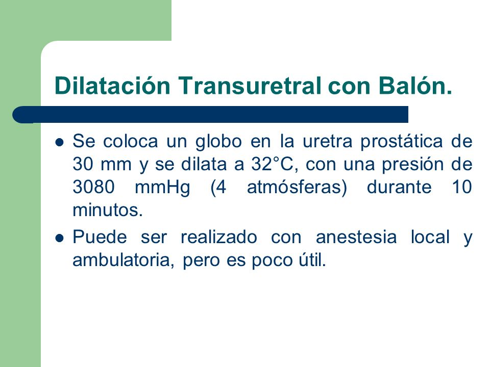 Dilatación Transuretral con Balón.