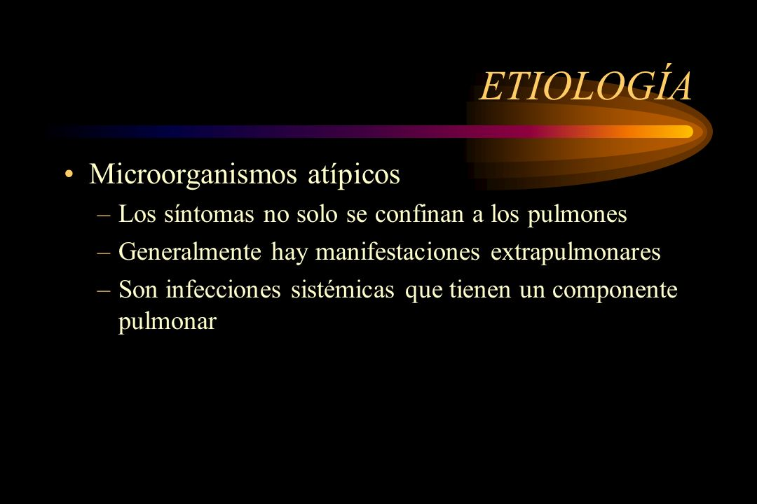 ETIOLOGÍA Microorganismos atípicos