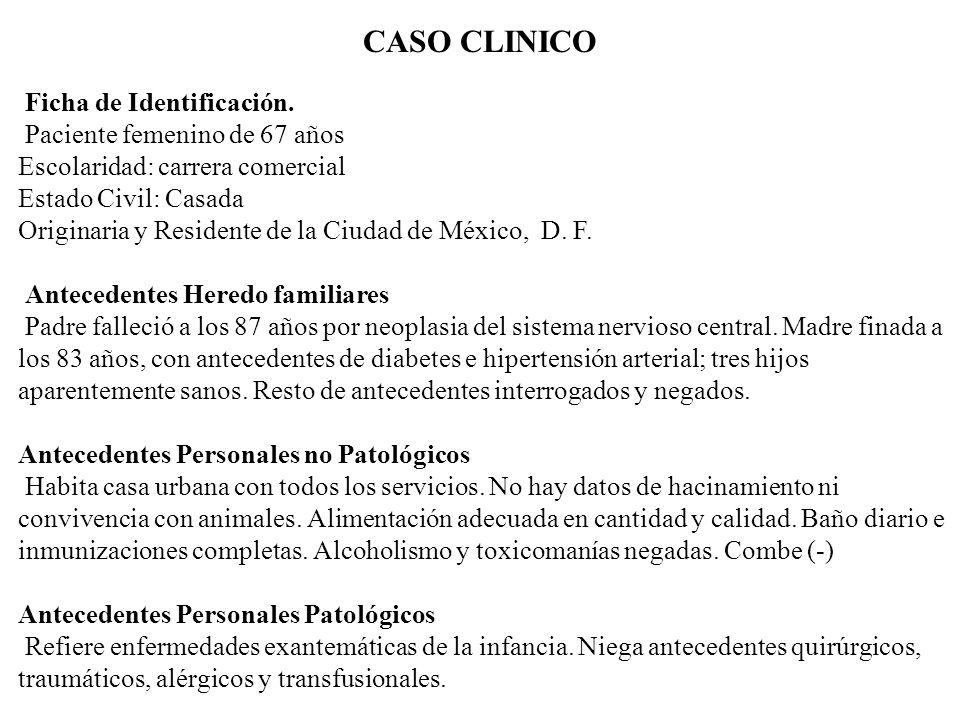 CASO CLINICO Ficha de Identificación. Paciente femenino de 67 años