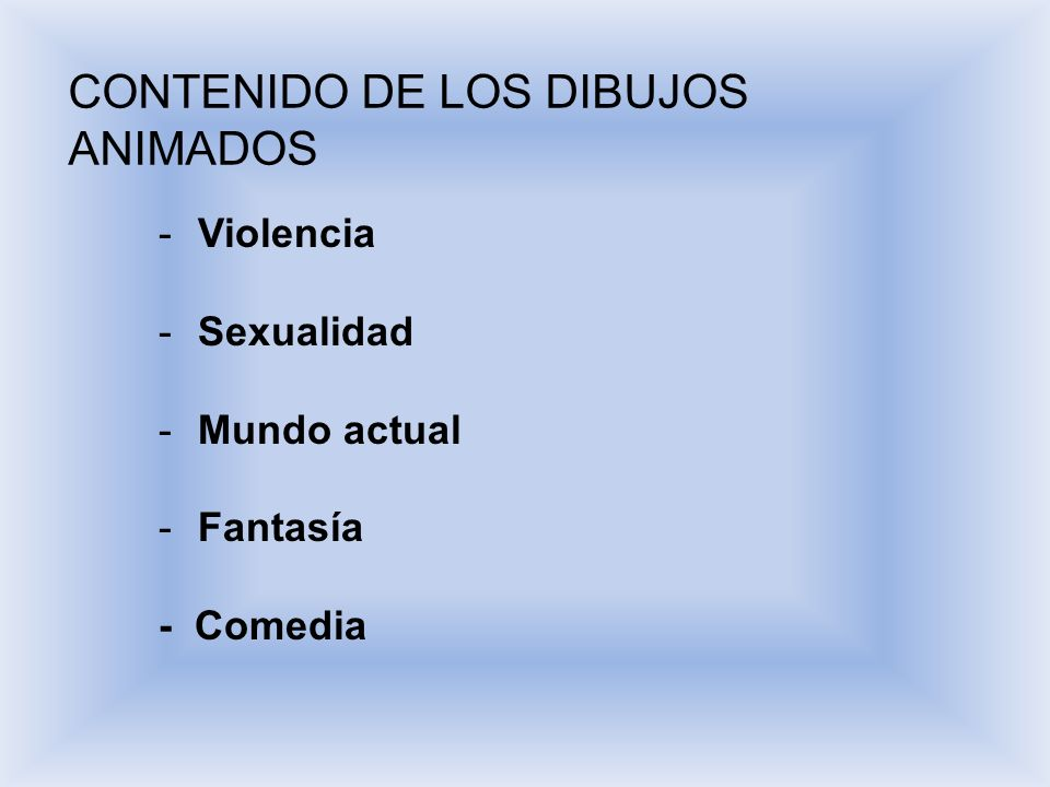 CONTENIDO DE LOS DIBUJOS ANIMADOS