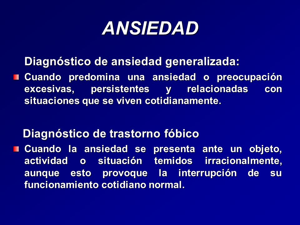 ANSIEDAD Diagnóstico de ansiedad generalizada: