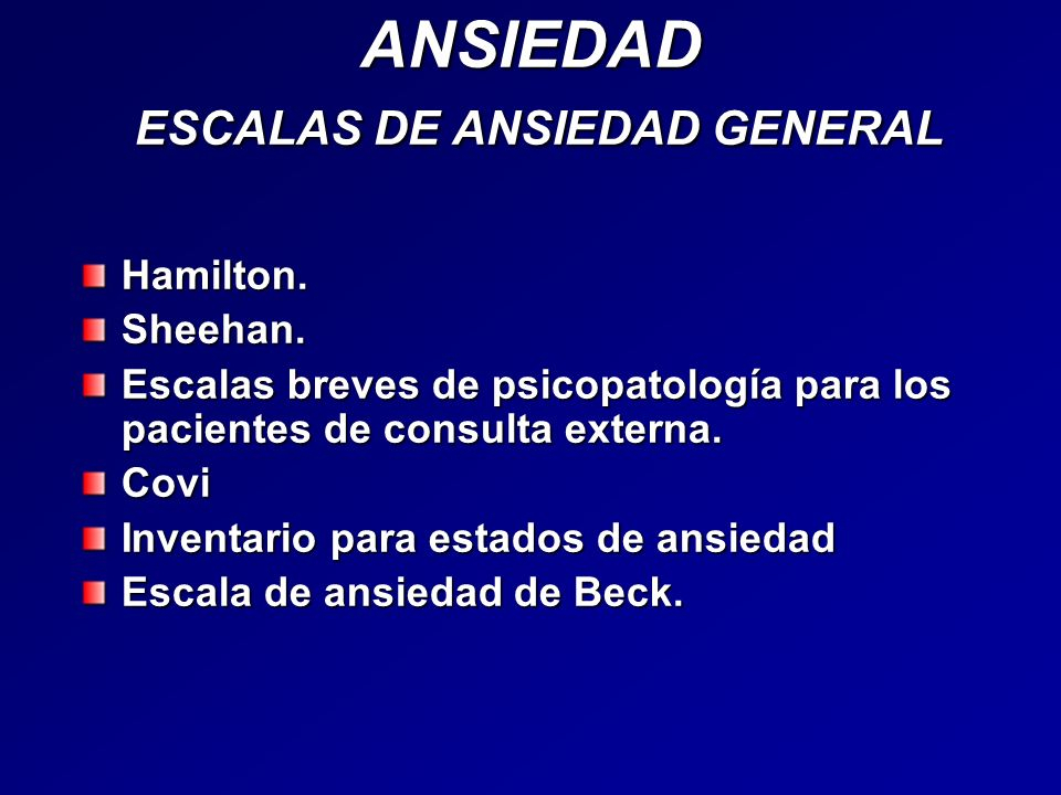 ANSIEDAD ESCALAS DE ANSIEDAD GENERAL