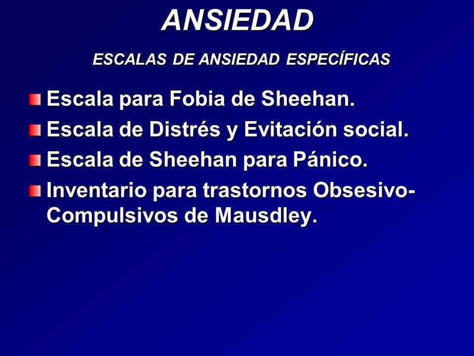 ANSIEDAD ESCALAS DE ANSIEDAD ESPECÍFICAS