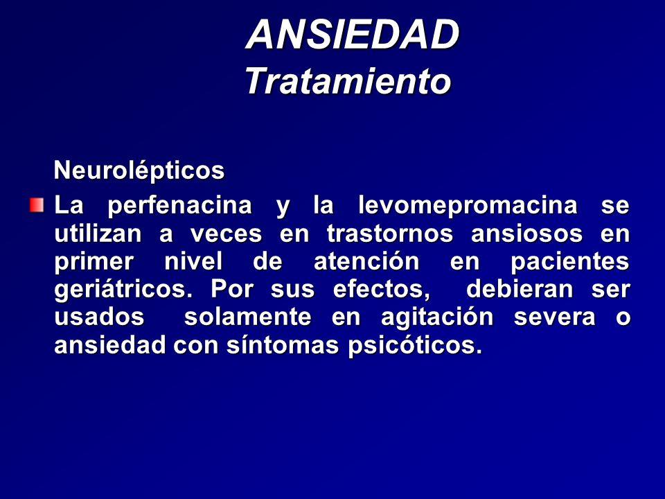 ANSIEDAD Tratamiento Neurolépticos